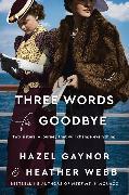 Cover-Bild zu Gaynor, Hazel: Three Words for Goodbye