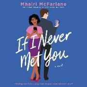 Cover-Bild zu McFarlane, Mhairi: If I Never Met You