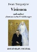 Cover-Bild zu Turgenjew, Iwan: Visionen (eBook)