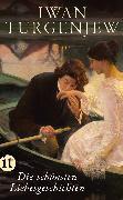 Cover-Bild zu Turgenjew, Iwan: Die schönsten Liebesgeschichten (eBook)