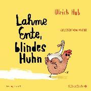 Cover-Bild zu Hub, Ulrich: Lahme Ente, blindes Huhn (Audio Download)