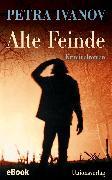 Cover-Bild zu Ivanov, Petra: Alte Feinde (eBook)