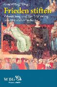 Cover-Bild zu Wolf, Hubert (Beitr.): Frieden stiften (eBook)