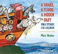 Cover-Bild zu Shalev, Meir: A Snake, a Flood, a Hidden Baby: Bible Stories for Children