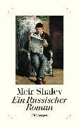 Cover-Bild zu Shalev, Meir: Ein Russischer Roman