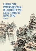 Cover-Bild zu Cao, Fang: Elderly Care, Intergenerational Relationships and Social Change in Rural China