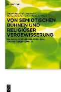 Cover-Bild zu Bauer, Daniel Tobias (Hrsg.): Von semiotischen Bühnen und religiöser Vergewisserung
