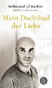 Cover-Bild zu El Bachiri, Mohamed: Mein Dschihad der Liebe (eBook)