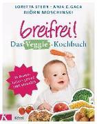 Cover-Bild zu Breifrei! Das Veggie-Kochbuch von Stern, Loretta