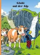 Cover-Bild zu Globi auf der Alp von Lendenmann, Jürg