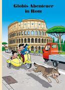 Cover-Bild zu Globis Abenteuer in Rom von Lendenmann, Jürg