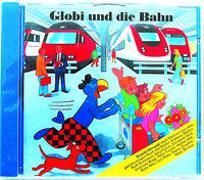 Cover-Bild zu Globi und die Bahn von Strebel, Guido