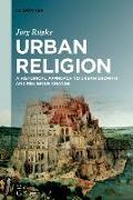 Cover-Bild zu Rüpke, Jörg: Urban Religion
