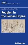 Cover-Bild zu Rüpke, Jörg (Hrsg.): Religion in the Roman Empire
