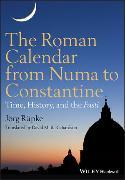 Cover-Bild zu Rüpke, Jörg: The Roman Calendar from Numa to Constantine