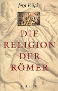 Cover-Bild zu Rüpke, Jörg: Die Religion der Römer