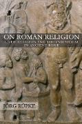 Cover-Bild zu Rupke, Joerg: On Roman Religion