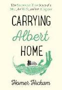 Cover-Bild zu Hickam, Homer: Carrying Albert Home