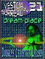 Cover-Bild zu Vestigial Surreality: 21 (eBook) von Larsen, Douglas Christian