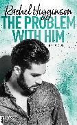 Cover-Bild zu Higginson, Rachel: The Problem With Him (eBook)