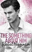 Cover-Bild zu Higginson, Rachel: The Something About Him