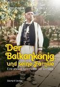 Cover-Bild zu Voegeli, Peter: Der Balkankönig und seine Familie