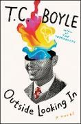 Cover-Bild zu Boyle, T.C.: Outside Looking In