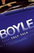 Cover-Bild zu Boyle, T.C.: Talk Talk
