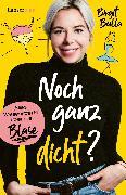 Cover-Bild zu Bulla, Birgit: Noch ganz dicht?