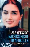 Cover-Bild zu Atakisieva, Lana: Nachtschicht in Neukölln