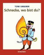 Cover-Bild zu Ungerer, Tomi: Schnecke, wo bist du?