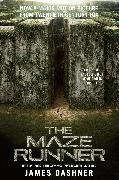 Cover-Bild zu Dashner, James: The Maze Runner Movie Tie-In Edition (Maze Runner, Book One)