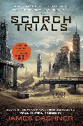 Cover-Bild zu Dashner, James: The Scorch Trials Movie Tie-in Edition (Maze Runner, Book Two)