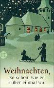 Cover-Bild zu Dammel, Gesine (Hrsg.): Weihnachten, so schön, wie es früher einmal war