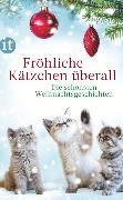 Cover-Bild zu Dammel, Gesine (Hrsg.): Fröhliche Kätzchen überall