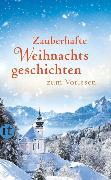 Cover-Bild zu Dammel, Gesine (Hrsg.): Zauberhafte Weihnachtsgeschichten zum Vorlesen