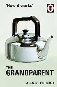 Cover-Bild zu Hazeley, Jason: How it Works: The Grandparent