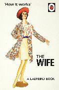 Cover-Bild zu Hazeley, Jason: How it Works: The Wife