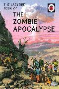 Cover-Bild zu Hazeley, Jason: The Ladybird Book of the Zombie Apocalypse