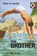 Cover-Bild zu Hazeley, Jason: How it Works: The Brother