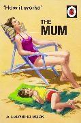 Cover-Bild zu Hazeley, Jason: How It Works: The Mum