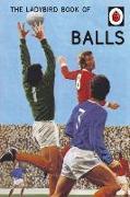 Cover-Bild zu Hazeley, Jason: The Ladybird Book of Balls