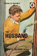 Cover-Bild zu Hazeley, Jason: How it Works: The Husband