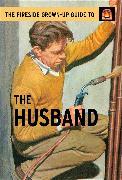 Cover-Bild zu Hazeley, Jason: The Fireside Grown-Up Guide to the Husband