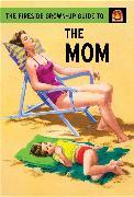 Cover-Bild zu Hazeley, Jason: The Fireside Grown-Up Guide to the Mom