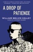 Cover-Bild zu Kelley, William Melvin: A Drop of Patience (eBook)