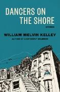 Cover-Bild zu Kelley, William Melvin: Dancers on the Shore (eBook)