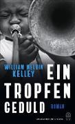 Cover-Bild zu Kelley, William Melvin: Ein Tropfen Geduld (eBook)