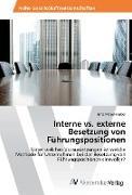 Cover-Bild zu Moser-Huber, Nina: Interne vs. externe Besetzung von Führungspositionen