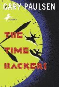 Cover-Bild zu Paulsen, Gary: The Time Hackers